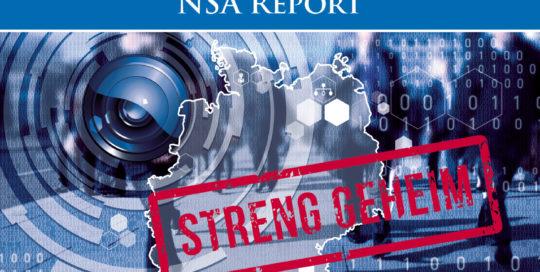 NSA Report Aufarbeitung der veröffentlichten Dokumente der NSA durch den Whistleblower Edward Snowden